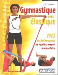 Telecharge Gymnastique avec élastique : 110 Enchaînements de renforcement musculaire GRATUITEMENT PDF, EPUB, LIVRE en ligne